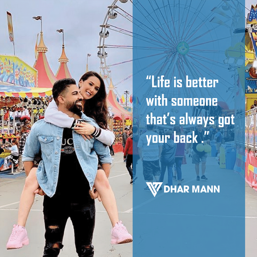 lifes better with someone that always got your back dhar mann quote